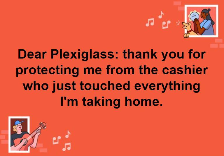 dear plexiglass